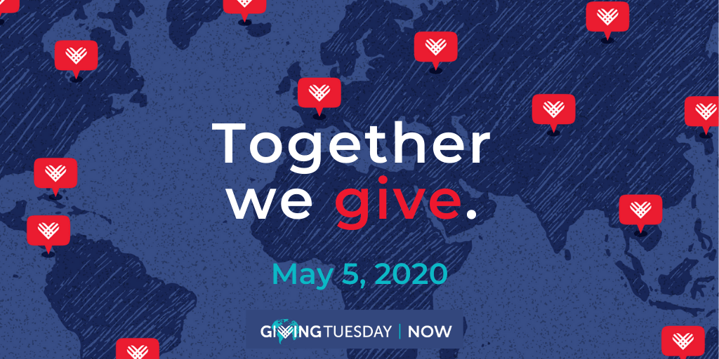 #GivingTuesdayNow:  May 5, 2020